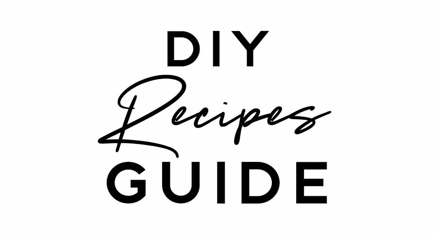 DIY Recipes