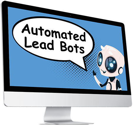 Bonus: Automated Lead Bots (for Fast Action Takers Only)