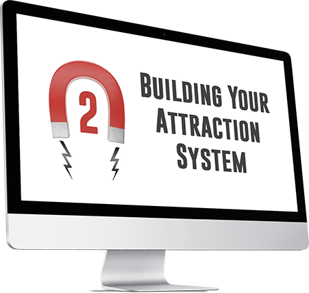 Module 2: Building Your Attraction System